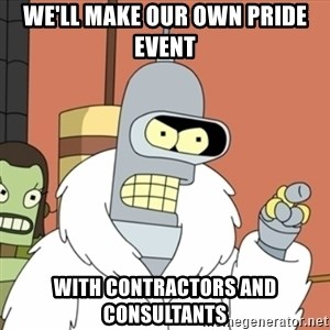 bender blackjack and hookers - We'll make our own Pride Event with contractors and consultants
