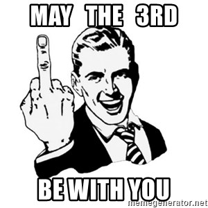 middle finger - May   the   3rd be with you