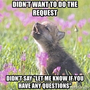 """Baby Insanity Wolf - Didn't want to do the request didn't say """"Let me know if you have any questions"""""""