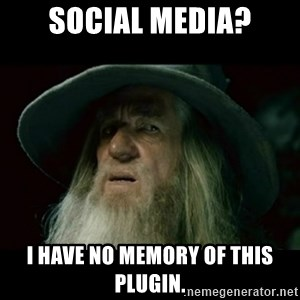 no memory gandalf - Social Media? I have no memory of this plugin.