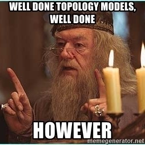 dumbledore fingers - Well done topology models, well done HOWEVER