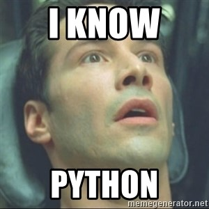 i know kung fu - I know  Python