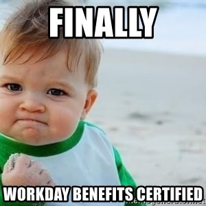 fist pump baby - FINALLY WORKDAY BENEFITS CERTIFIED