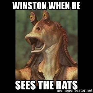 Jar Jar Binks - Winston when he Sees the rats