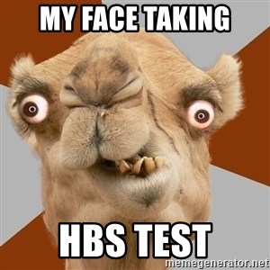 Crazy Camel lol - my face taking HBS test