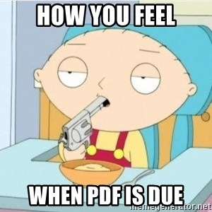 Suicide Stewie - How you feel when pdf is due