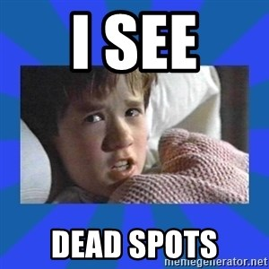 i see dead people - I see dead spots