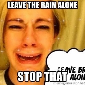 leave britney alone - leave the rain alone stop that
