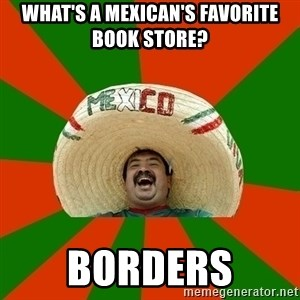 Mexico - What's a Mexican's favorite book store? Borders
