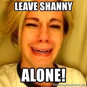 You Leave Jack Burton Alone - Leave shanny alone!