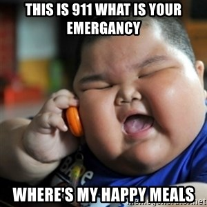 fat chinese kid - this is 911 what is your emergancy where's my happy meals