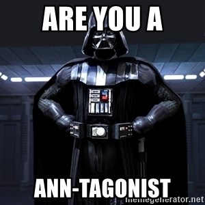 Darth Vader - Are you a ANN-TAGONIST