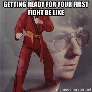 PTSD Karate Kyle - Getting ready for your first fight be like