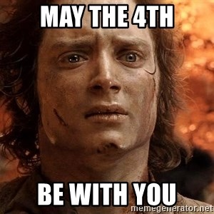 Frodo  - MAY THE 4TH BE WITH YOU