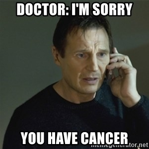 I don't know who you are... - doctor: i'm sorry you have cancer