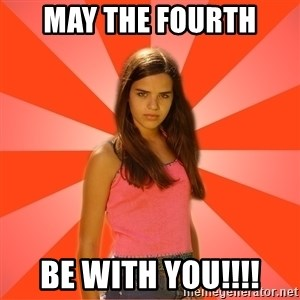 Jealous Girl - May The Fourth Be With You!!!!