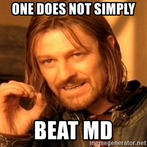 One Does Not Simply - One does not simply  beat MD