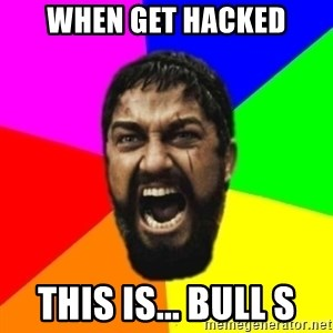 sparta - when get hacked this is... bull s