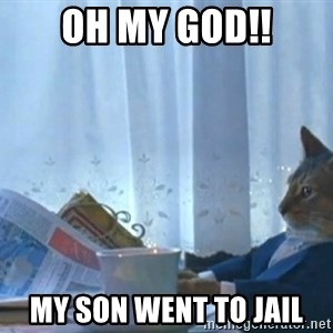 newspaper cat realization - Oh my god!! My son went to jail