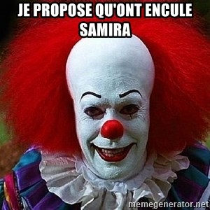 Pennywise the Clown - Je propose qu'ont encule Samira