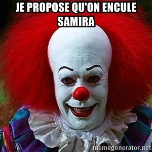 Pennywise the Clown - Je propose qu'on encule Samira