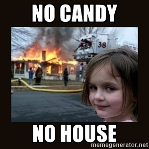 burning house girl - no candy no house