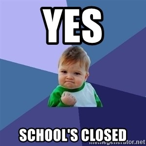 Success Kid - Yes School's closed