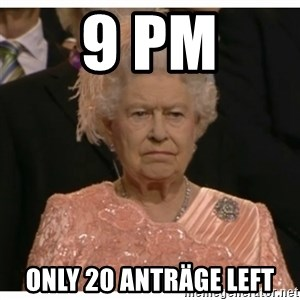 Unimpressed Queen - 9 pm only 20 anträge left