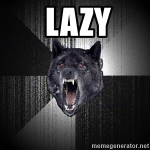 Insanity Wolf - Lazy