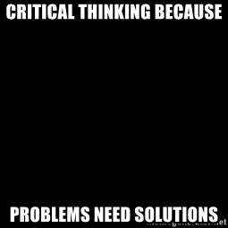 Blank Black - critical thinking because problems need solutions