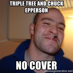 Good Guy Greg - Triple Tree and Chuck Epperson No Cover