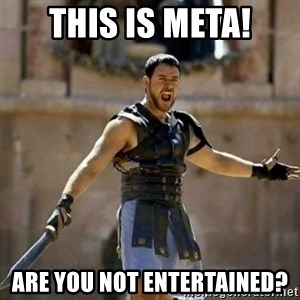 GLADIATOR - This is META! Are you not entertained?