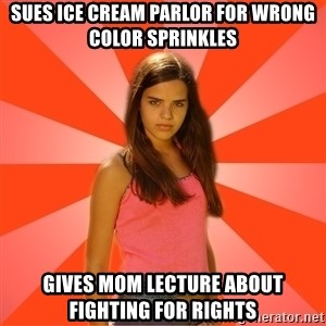 Jealous Girl - sues ice cream parlor for wrong color sprinkles gives mom lecture about fighting for rights