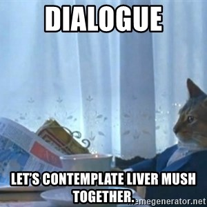 newspaper cat realization - Dialogue Let's contemplate liver mush together.