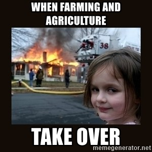 burning house girl - when farming and agriculture take over