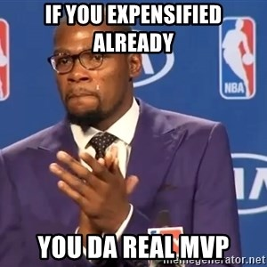 KD you the real mvp f - if you expensified already you da real mvp
