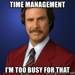 Anchorman Birthday - Time Management I'm too busy for that