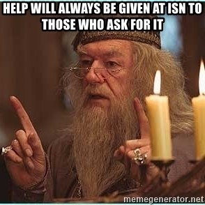 dumbledore fingers - Help will always be given at ISN to those who ask for it