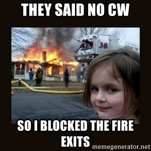 burning house girl - They said no CW So I blocked the fire exits