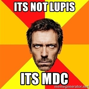 Diagnostic House - Its not lupis its MDC