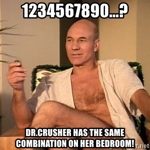 Sexual Picard - 1234567890...? Dr.Crusher has the same combination on her bedroom!