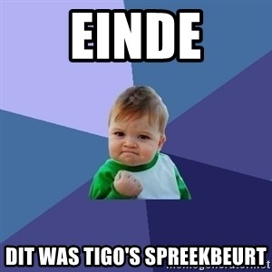 Success Kid - einde dit was tigo's spreekbeurt