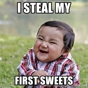 evil plan kid - I steal my first sweets