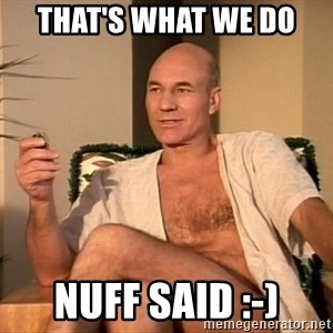 Sexual Picard - That's what we do Nuff said :-)