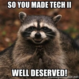 evil raccoon - So you made Tech II Well deserved!