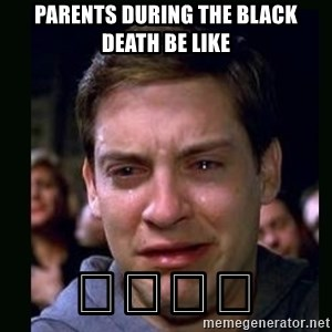 crying peter parker - parents during the black death be like 🤣😂💀💯