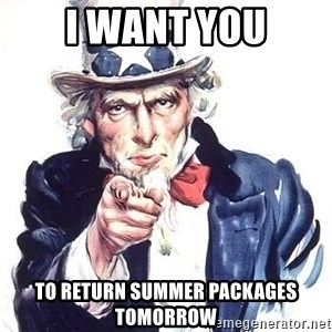 Uncle Sam - I want you to return summer packages tomorrow