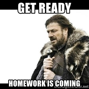Winter is Coming - Get ready  Homework is coming