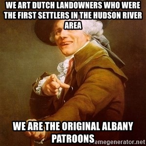 Joseph Ducreux - we art dutch landowners who were the first settlers in the hudson river area we are the original albany patroons