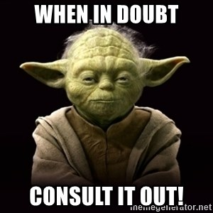 ProYodaAdvice - When in Doubt consult it out!